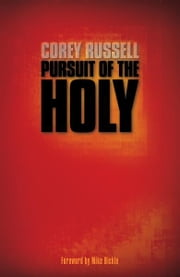 Pursuit of the Holy ebook by Corey Russell,Mike Bickle