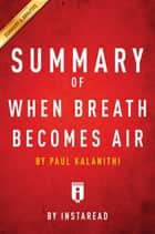 Summary of When Breath Becomes Air - by Paul Kalanithi | Includes Analysis ebook by Instaread Summaries