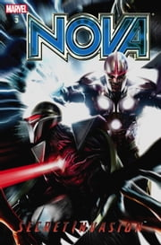 Nova Vol. 3: Secret Invasion ebook by Dan Abnett,Andy Lanning,Wellington Alves