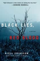 Black Lies, Red Blood - A Mystery ebook by Kjell Eriksson, Paul Norlen