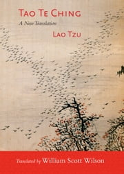Tao Te Ching - A New Translation ebook by Lao Tzu,William Scott Wilson