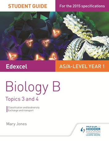 Edexcel AS/A Level Year 1 Biology B Student Guide: Topics 3 and 4 ebook by Mary Jones