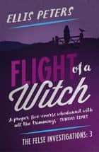 Flight of a Witch ebook by Ellis Peters