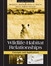 Wildlife-Habitat Relationships - Concepts and Applications ebook by Michael L. Morrison,Bruce Marcot,William Mannan