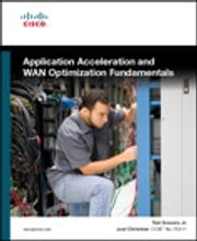 Application Acceleration and WAN Optimization Fundamentals ebook by Ted Grevers Jr.,Joel Christner CCIE No. 15311