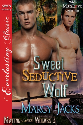 Sweet, Seductive Wolf ebook by Marcy Jacks