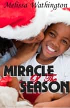 Miracle Of The Season ebook by Melissa Wathington