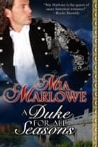 A Duke For All Seasons ebook by Mia Marlowe
