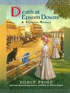 Death at Epsom Downs ebook by Robin Paige