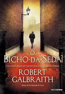 O bicho-da-seda ebook by Robert Galbraith, Ryta Vinagre