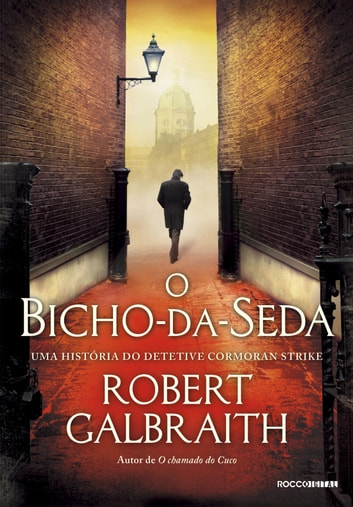 O bicho-da-seda ebook by Robert Galbraith