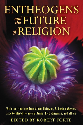 Entheogens and the Future of Religion ebook by