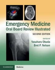 Emergency Medicine Oral Board Review Illustrated 電子書 by Yasuharu Okuda, Bret P. Nelson