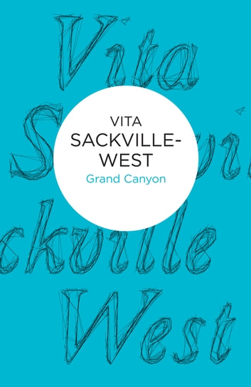 Grand Canyon ebook by Vita Sackville-West