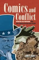 Comics and Conflict ebook by Cord  A. Scott