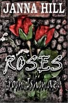 Roses From Ishmael ebook by Janna Hill