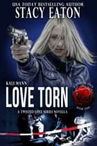 Love Torn ebook by Stacy Eaton, Amy Manemann