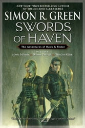 Swords of Haven - The Adventures of Hawk & Fisher ebook by Simon R. Green