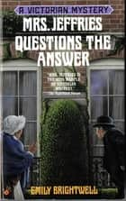 Mrs. Jeffries Questions the Answer ebook by Emily Brightwell