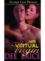 His Virtual Virgin ebook by Dee Brice