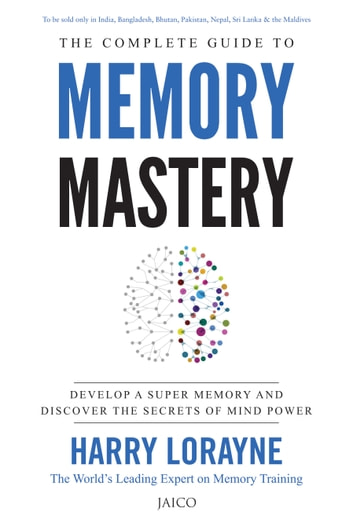 The Complete Guide to Memory Mastery ebook by Harry Lorayne