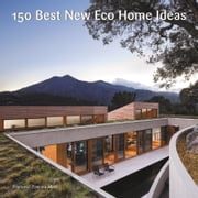 150 Best New Eco Home Ideas ebook by none