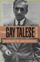 The Gay Talese Reader ebook by Gay Talese