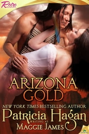 Arizona Gold ebook by Maggie James,Patricia Hagan
