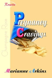 Pregnancy Cravings ebook by Marianne Arkins