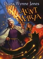 Aunt Maria ebook by Diana Wynne Jones