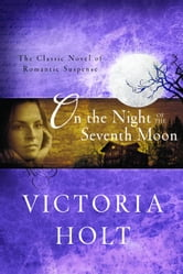 On the Night of the Seventh Moon ebook by Victoria Holt