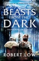 Beasts From The Dark ebook by Robert Low