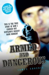 Armed and Dangerous ebook by James Crosbie