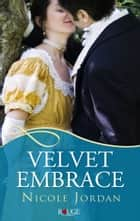 Velvet Embrace: A Rouge Regency Romance ebook by Nicole Jordan