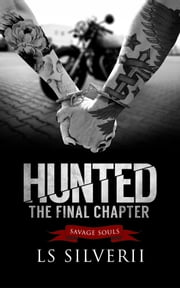 HUNTED: The Final Chapter (book 4) ebook by LS Silverii