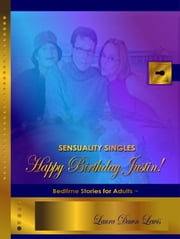 Sensuality Singles: Happy Birthday, Justin! ebook by Laura D Lewis