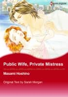 Public Wife, Private Mistress (Harlequin Comics) - Harlequin Comics ebook by Sarah Morgan, Masami Hoshino