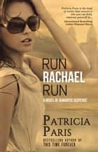 Run Rachael Run ebook by Patricia Paris