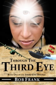 Through the Third Eye; Book 1 of Third Eye Trilogy ebook by Kobo.Web.Store.Products.Fields.ContributorFieldViewModel