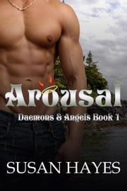 Arousal - Daemons and Angels, #1 ebook by Susan Hayes