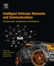 Intelligent Vehicular Networks and Communications - Fundamentals, Architectures and Solutions ebook by Anand Paul,Naveen Chilamkurti,Alfred Daniel,Seungmin Rho