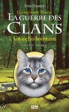 La guerre des Clans IV - tome 2 : Fading Echoes ebook by Erin HUNTER
