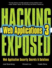 HACKING EXPOSED WEB APPLICATIONS 3/E ebook by Joel Scambray