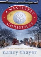 A Nantucket Christmas - A Novel ebook by Nancy Thayer