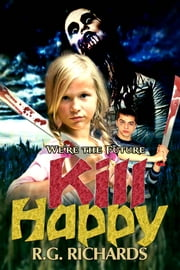 Kill Happy ebook by R.G. Richards