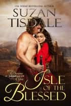 Isle of the Blessed ebook by Suzan Tisdale