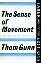 The Sense of Movement ebook by Thom Gunn