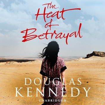 The Heat of Betrayal audiobook by Douglas Kennedy