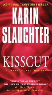 Kisscut - A Grant County Thriller ebook by Karin Slaughter
