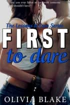 First to Dare ebook by Olivia Blake